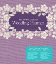 Bride's Essential Wedding Planner - Amy Nebens & Greg Stadler (ISBN: 9781454908456)