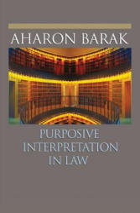 Purposive Interpretation in Law - Aharon Barak (ISBN: 9780691133744)