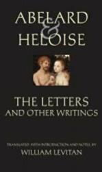 Abelard and Heloise: The Letters and Other Writings (ISBN: 9780872208766)