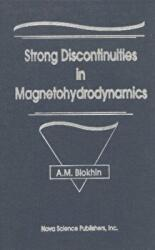 Strong Discontinuities in Magnetohydrodynamics - A. M. Blokhin (ISBN: 9781560721444)