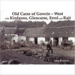 Old Carse of Gowrie - West - with Kinfauns, Glencarse, Errol and Rait (ISBN: 9781840334470)