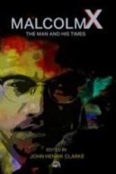 Malcolm X: The Man And His Times - John Henrik Clarke, A. Peter Bailey, Earl Grant (ISBN: 9780865432017)