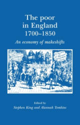 Poor in England 1700-1850 - An Economy of Makeshifts (ISBN: 9780719080432)
