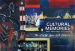 Cultural Memories and Imagined Futures - The Art of Jane Ash Poitras (ISBN: 9781552382714)