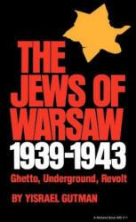 Jews of Warsaw, 1939-1943 - Ina Friedman, Yisrael Gutman (ISBN: 9780253205117)
