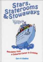 Stars, Staterooms and Stowaways - Anecdotes from a Colourful Life in Cruising (ISBN: 9781902624037)