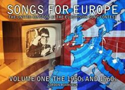 Songs for Europe: The United Kingdom at the Eurovision Song Contest (ISBN: 9781845830656)