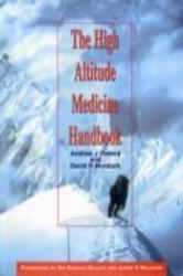 HIGH ALTITUDE MEDICINE HANDBOOK THE - A. J. MURDOC POLLARD (ISBN: 9788173031298)