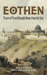 Eothen - Traces of Travel Brought Home from the East (ISBN: 9780486790626)
