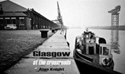 Glasgow at the Crossroads (ISBN: 9781840334968)