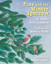 Pine and the Winter Sparrow (ISBN: 9781937786335)