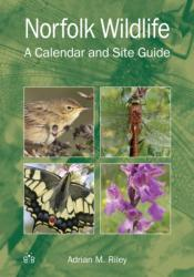Norfolk Wildlife - A Calendar and Site Guide (ISBN: 9781908241047)