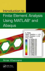 Introduction to Finite Element Analysis Using MATLAB and Abaqus (ISBN: 9781466580206)