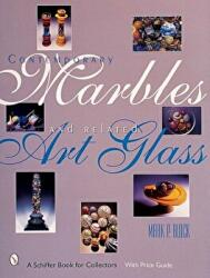 Contemporary Marbles and Related Art Glass (ISBN: 9780764311666)