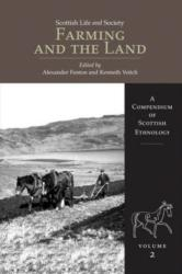 Scottish Life and Society Volume 2: Farming and the Land - A Compendium of Scottish Ethnology (ISBN: 9781906566050)