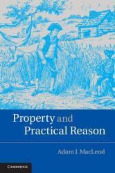 Property and Practical Reason - Adam J. MacLeod (ISBN: 9781107095762)