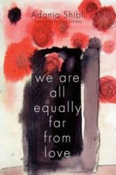 We are All Equally Far from Love (ISBN: 9781566568630)