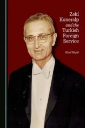 Zeki Kuneralp and the Turkish Foreign Service - Yucel Guclu (ISBN: 9781443864572)