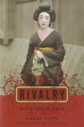 Rivalry - A Geisha's Tale (ISBN: 9780231141192)