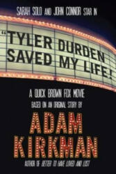 Tyler Durden Saved My Life! - Adam Kirkman (ISBN: 9780956407979)