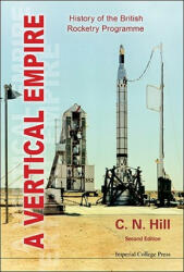 Vertical Empire - History of the British Rocketry Programme (ISBN: 9781848167964)