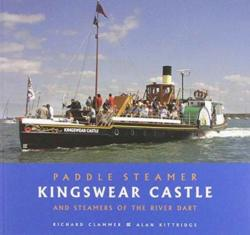 Paddle Steamer Kingswear Castle - And Steamers of the River Dart (ISBN: 9780906294772)