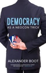 Democracy as a Neocon Trick (ISBN: 9781903905852)