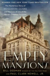 Empty Mansions - The Mysterious Life of Huguette Clark and the Loss of One of the World's Greatest Fortunes (ISBN: 9781782394761)