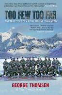 Too Few Too Far - The True Story of a Royal Marine Commando (ISBN: 9781445606200)