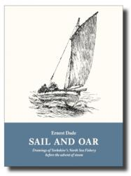 Sail and Oar - Drawings of Yorkshire's North Sea Fishery Before the Advent of Steam (ISBN: 9781907206238)