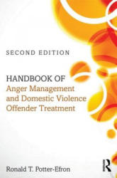 Handbook of Anger Management and Domestic Violence Offender Treatment - Potter-Efron, Ronald T. , MSW, PhD (ISBN: 9780415717182)