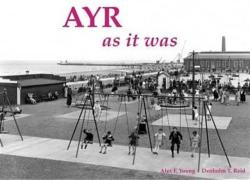 Ayr as it Was - and as it is Now (ISBN: 9781840335644)