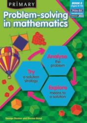 Primary Problem-solving in Mathematics - Analyse, Try, Explore (ISBN: 9781846541865)
