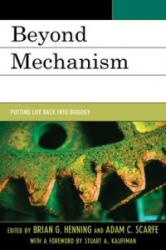Beyond Mechanism - Putting Life Back into Biology (ISBN: 9781498511223)