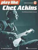 Play Like Chet Atkins (ISBN: 9781480353893)