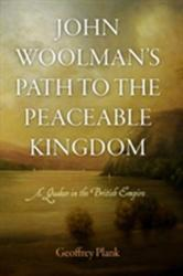 John Woolman's Path to the Peaceable Kingdom - A Quaker in the British Empire (ISBN: 9780812244052)