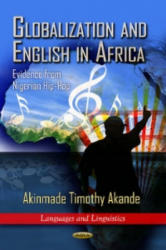 Globalization & English in Africa - Akinmade Timothy Akande (ISBN: 9781620814529)