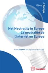 Net Neutrality in Europe La Neutralite de L'internet en Europe (ISBN: 9782802739685)
