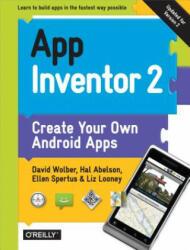 App Inventor 2, 2e - David Wolber, Hal Abelson, Ellen Spertus, Liz Looney (ISBN: 9781491906842)