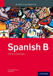 Spanish b Skills and Practice: Oxford Ib Diploma Programme (ISBN: 9780198389132)