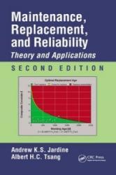 Maintenance, Replacement, and Reliability - Albert H. C. Tsang (ISBN: 9781466554856)