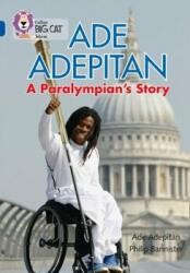 Ade Adepitan - A Paralympian's Story (ISBN: 9780007465484)