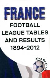 France - Football League Tables & Results 1894-2012 - Alex Graham (ISBN: 9781862232532)