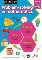 Primary Problem-Solving in Mathematics - Analyse, Try, Explore (ISBN: 9781846541834)