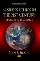 Business Ethics in the 21st Century - Stability & Change (ISBN: 9781628085907)