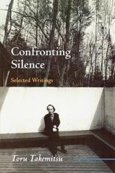 Confronting Silence - Taoru Takemitsu, Yoshiko Kakudo, Glenn Glasow, Seiji Ozawa (ISBN: 9780914913368)