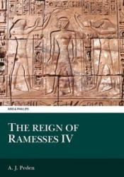 Reign of Ramesses IV - A J Peden (ISBN: 9780856686221)