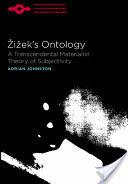 Zizek's Ontology - A Transcendental Materialist Theory of Subjectivity (ISBN: 9780810124561)