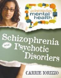 Schizophrenia & Psychotic Disorders (ISBN: 9780778700913)
