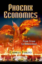 Phoenix Economics - From Crisis to Renascence (ISBN: 9781628087260)